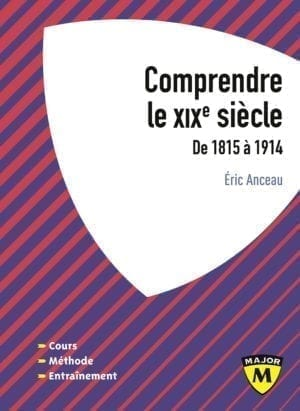Comprendre le XIXe Siècle - Collection Major - Editions Belin Education