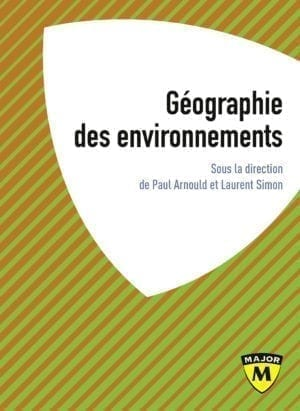 Géographie des environnements - Collection Major - Editions Belin Education